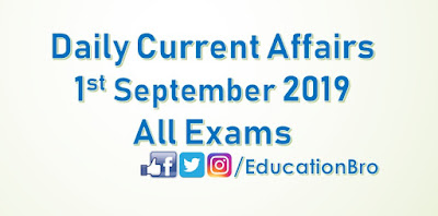 Daily Current Affairs 1st September 2019 For All Government Examinations