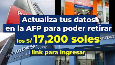 Actualiza tus datos en la AFP para poder retirar los 17,200 soles del 2do retiro