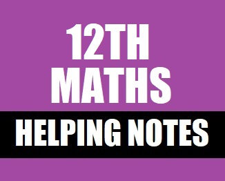FSc. Part-2 (Class XII) Mathematics Helping Notes in PDF
