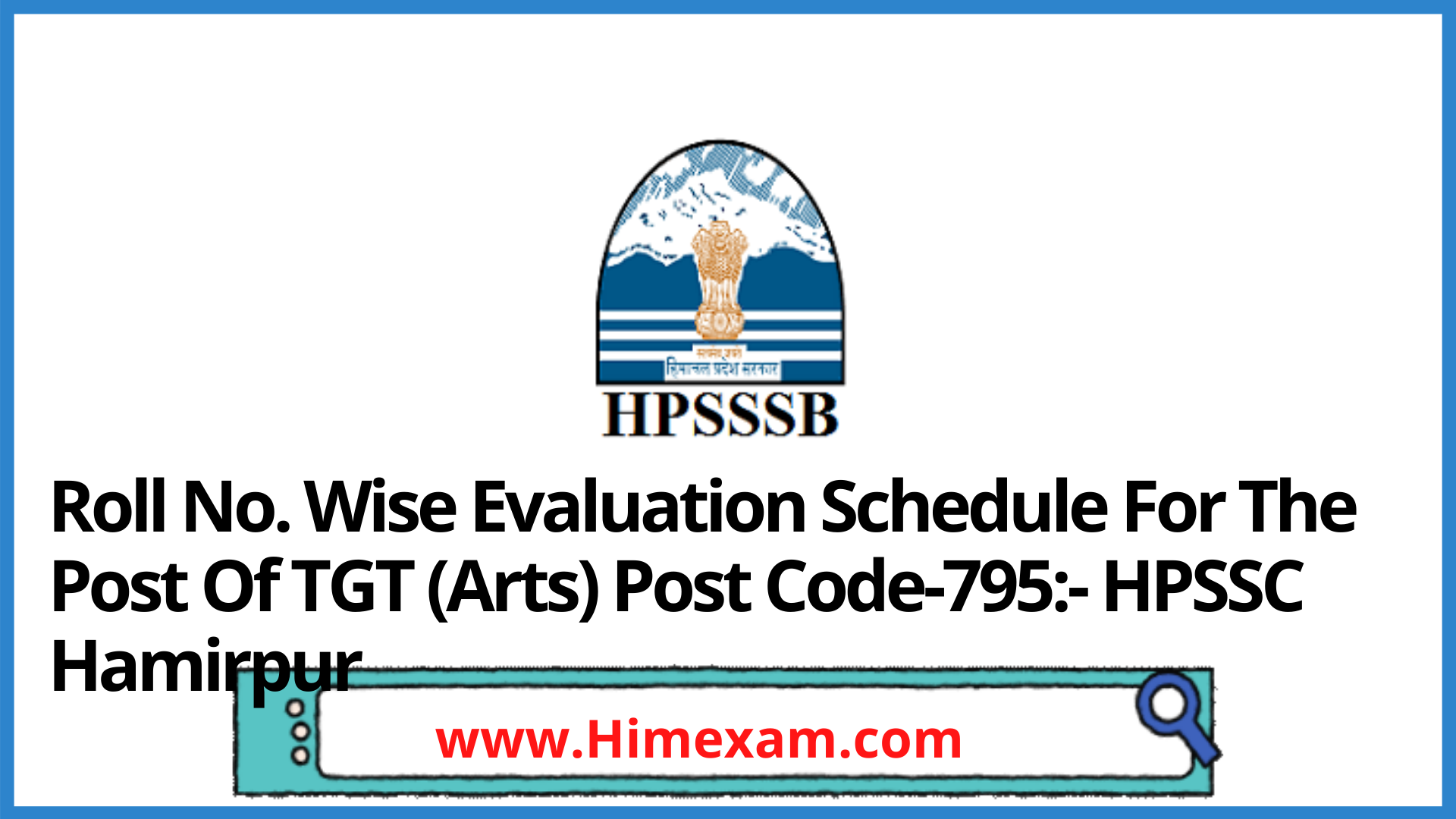 Roll No. Wise Evaluation Schedule For The Post Of TGT (Arts) Post Code-795:- HPSSC Hamirpur