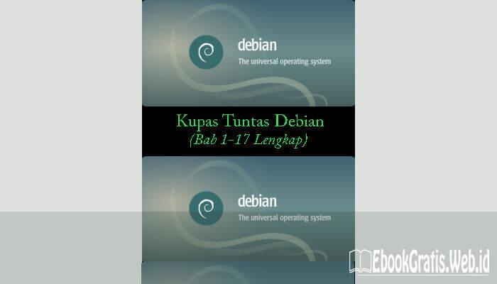 Ebook Kupas Tuntas Debian (Bab 1-17 Lengkap)