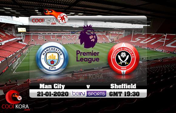 مشاهدة مباراة شيفيلد يونايتد ومانشستر سيتي اليوم 21-1-2020 في الدوري الإنجليزي