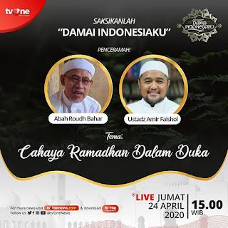 Saksikanlah Damai Indonesiaku Bersama Abah Roudh Bahar dan Ustadz Amir Faishol di TVOne 20200424 - Kajian Islam Tarakan