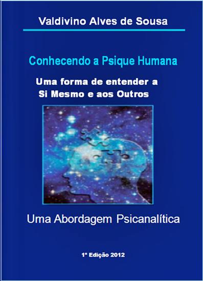 LIVRO: CONHECENDO A PSIQUE HUMANA – Uma forma de entender a Si mesmo e aos Outros