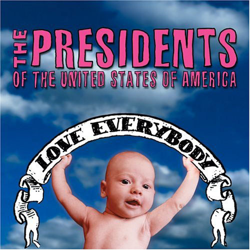 The Presidents of the United States - Love Everybody