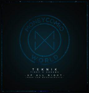 Teknik - Up All Night (feat. Tinky e Sodoma)