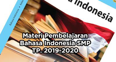 Materi Pembelajaran Bahasa Indonesia SMP untuk tahun Pelajaran 2019-2020