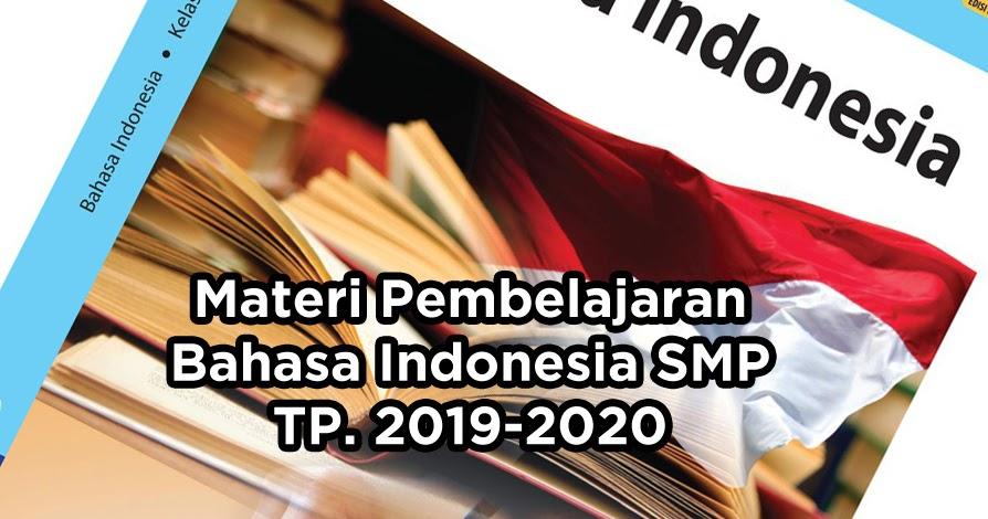 Materi Pembelajaran B Indonesia Smp Kelas 7 8 Dan 9 Tahun Ajaran 2019 2020
