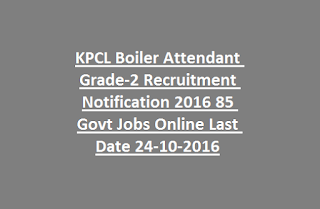 KPCL Boiler Attendant Grade-2 Recruitment Notification 2016 85 Govt Jobs Online Last Date 24-10-2016