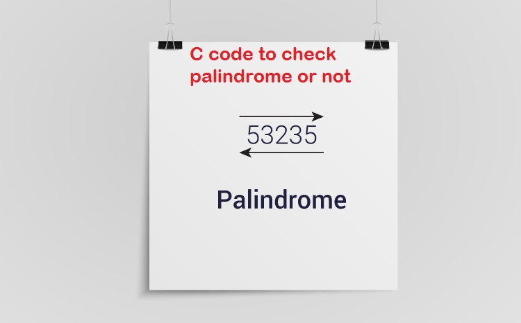 C Program to find the palindrome of given number