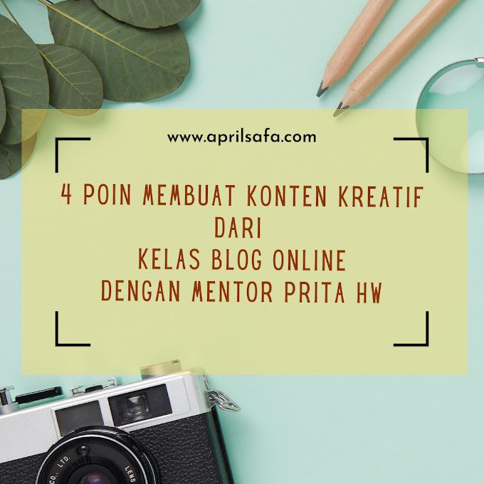 4 Poin Membuat Konten Kreatif dari Kelas Blog Online dengan Mentor Prita HW