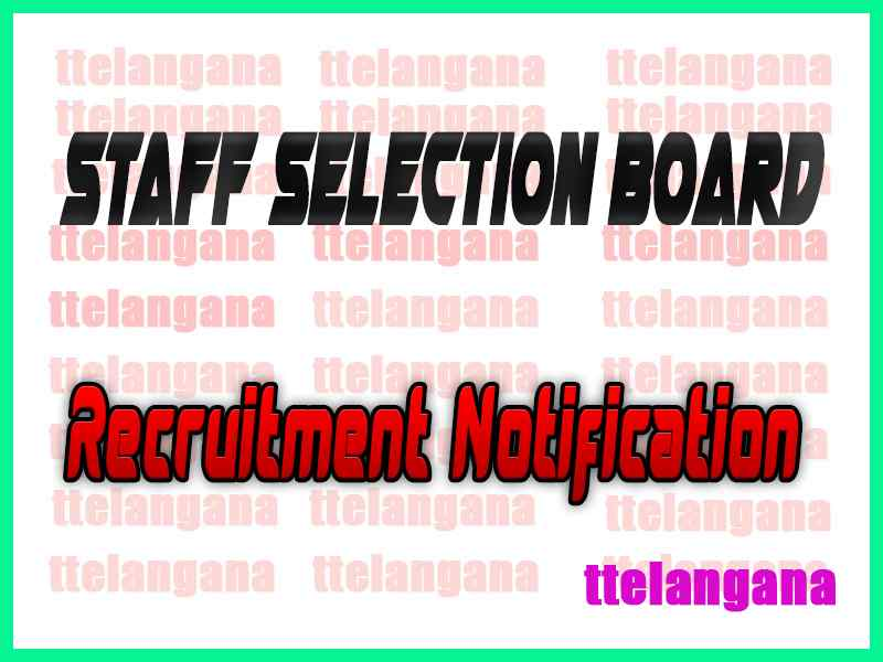 Staff Selection Board SSB Recruitment Notification
