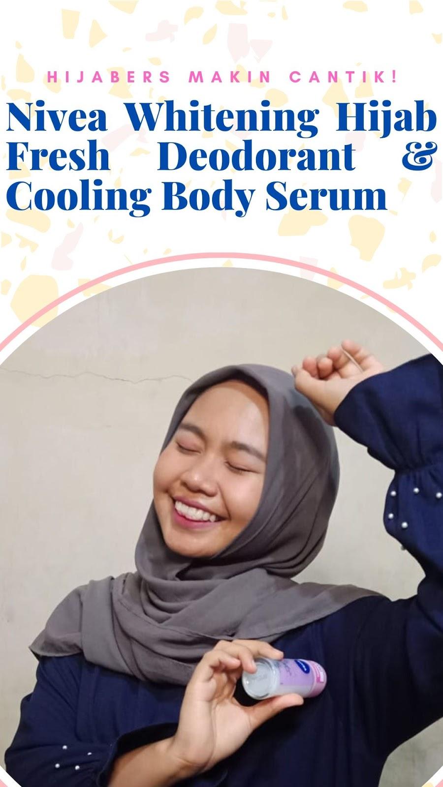 Review Nivea Whitening Hijab Fresh Deodorant dan Cooling Body Serum