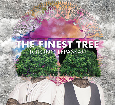 The Finest Tree - Tolong Lepaskan