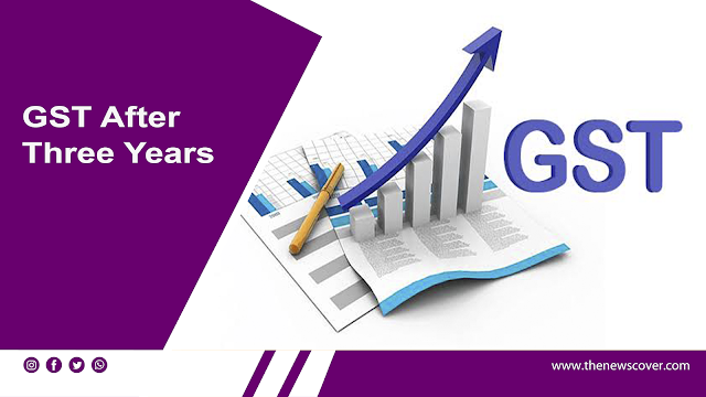 GST: What happened after three years of GST