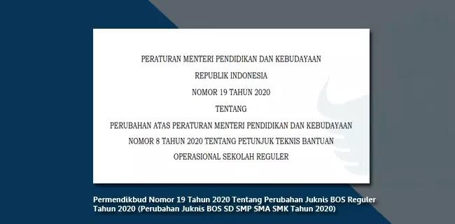 Permendikbud Nomor 19 Tahun 2020 Tentang Perubahan Juknis BOS Reguler Tahun 2020 (Perubahan Juknis BOS SD SMP SMA SMK Tahun 2020)