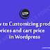 How to Customizing product prices and cart price  in Wordpress