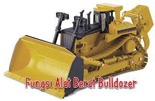 Fungsi Alat Berat Bulldozer