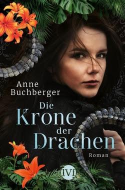 Bücherblog. Rezension. Buchcover. Die Krone der Drachen von Anne Buchberger. Fantasy. Jugendbuch. Piper.
