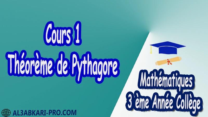 Cours 1 Théorème de Pythagore - 3 ème Année Collège pdf Théorème de Pythagore pythagore Pythagore pythagore inverse Propriété Pythagore pythagore Réciproque du théorème de Pythagore Cercles et théorème de Pythagore Utilisation de la calculatrice Maths Mathématiques de 3 ème Année Collège BIOF 3AC Cours Théorème de Pythagore Résumé Théorème de Pythagore Exercices corrigés Théorème de Pythagore Devoirs corrigés Examens régionaux corrigés Fiches pédagogiques Contrôle corrigé Travaux dirigés td pdf