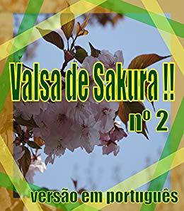 Valsa de Sakura !! nº 2 versão em português - Takao Sumita
