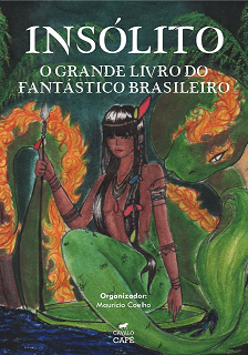 INSÓLITO: O GRANDE LIVRO DO FANTÁSTICO BRASILEIRO
