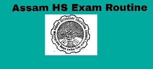 HS Final Exam Routine 2020, Assam