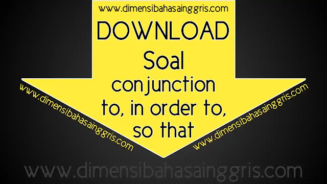 DBI - Soal Conjunction To, In order to, So that