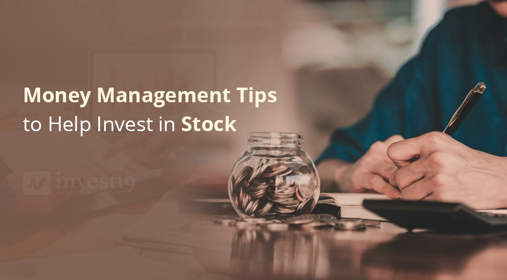 Money Management Tips to Help Invest in Stocks