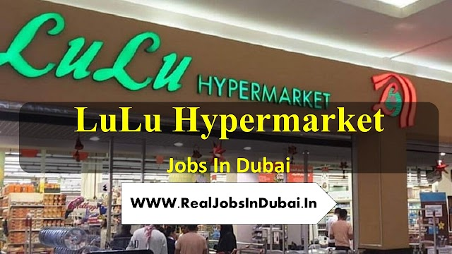Supermarket Jobs In Dubai | LuLu Hypermarket Hiring Staff In UAE |