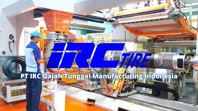 PT IRC Gajah Tunggal Manufacturing Indonesia