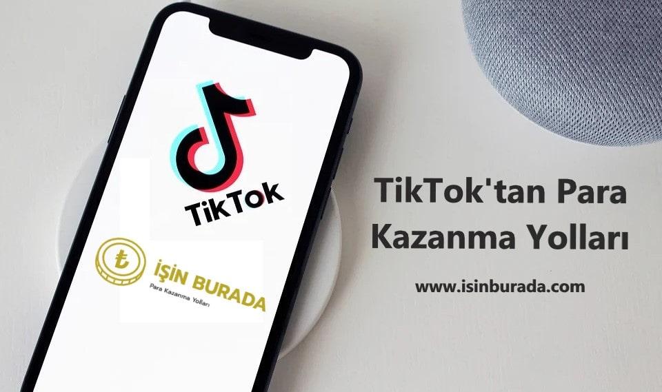 TikTok'tan Para Kazanma Yolları
