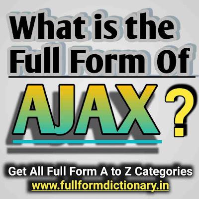 Full form of AJAX