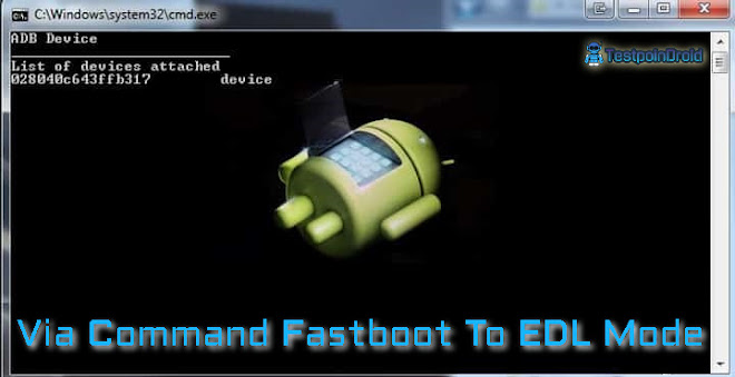 Via Command Fastboot To EDL Mode