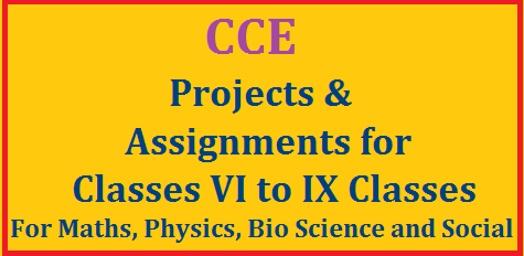 CCE Project Works and Assignments for VI to IX Classes for Optional Subjects Download Free PDF Project Works for High School Mathematics | Assignments for Non Languages in High School Download Free PDF File here | Suggested Project Works and Assignments for Maths Physiscal Science Bio Science and Social Studies Download Here Continuous Comprehensive Evaluation based Project Works helpful to teachers in High Schools cce-project-works-and-assignments-for-maths-science-social-free-pdf-download