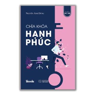 CHÌA KHÓA HẠNH PHÚC - Nguyễn Anh Dũng ebook PDF-EPUB-AWZ3-PRC-MOBI