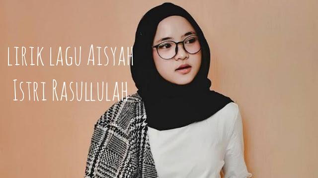 Lirik lagu Aisyah Istri Rasulullah (cover) Anisa sabyan atau syakir daulay