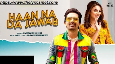 Haan Na Da Jawab Song Lyrics | Gurmukh Ginni | New Song 2020 | White Hill Music