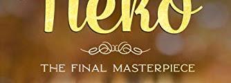 Neko : The Final Masterpiece by Shana Blakely