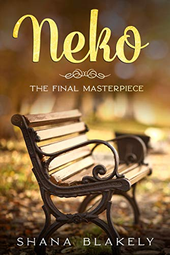 Neko : The Final Masterpiece by Shana Blakely
