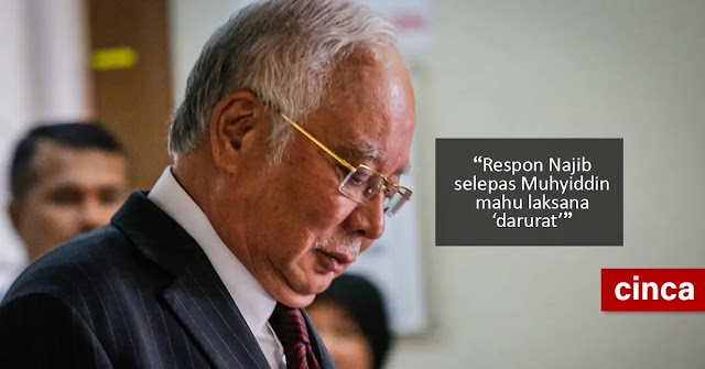 Respon Najib selepas Muhyiddin mahu laksana 'darurat'