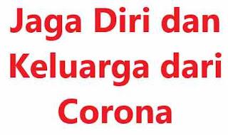 Jaga Diri dan Keluarga dari Corona