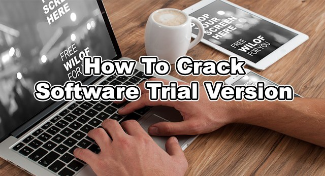 how-to-crack-software-trial-version