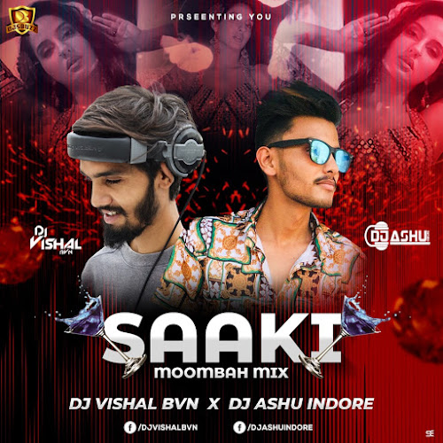 Saaki Saaki (Moombah Mix) – DJ Vishal BVN x DJ Ashu Indore