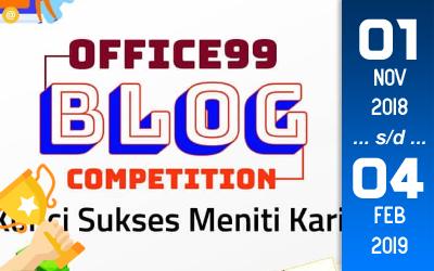 Kompetisi Blog - Office99 Berhadiah Uang Tunai, Voucher dan Sertifikat (04 Februari 2019)
