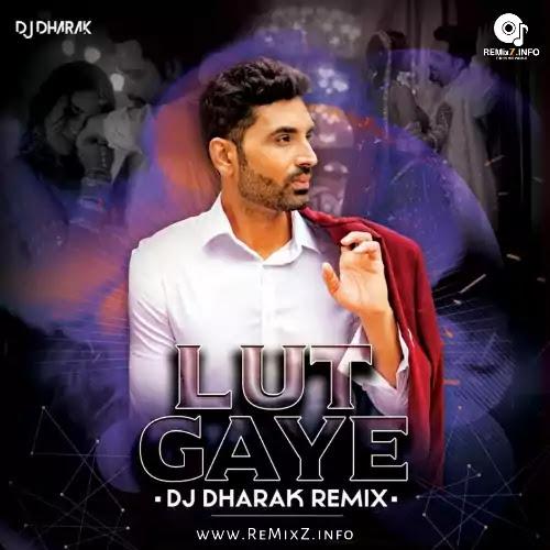 lut-gaye-remix-dj-dharak