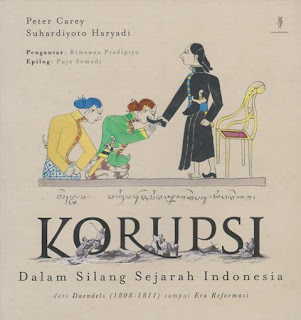 Peter Carey & Suhardiyoto Haryadi - Korupsi dalam Silang Sejarah Indonesia