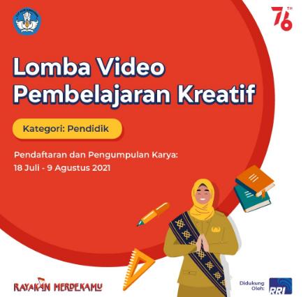 Menuju HUT RI 76TH , Kemendikbudristek Mengadakan Lomba Video Pembelajaran Kreatif
