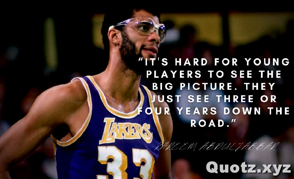 So, here are some quotes by Kareem Abdul Jabbar with quotes images.