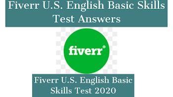 Fiverr U.S. English Basic Skills Test Answers 2021  Latest Question Answers
